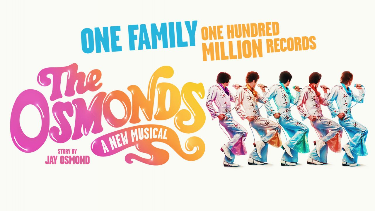 World Premiere of The Osmonds: A New Musical Opens tour in 2022 with added dates to UK & Ireland Tour