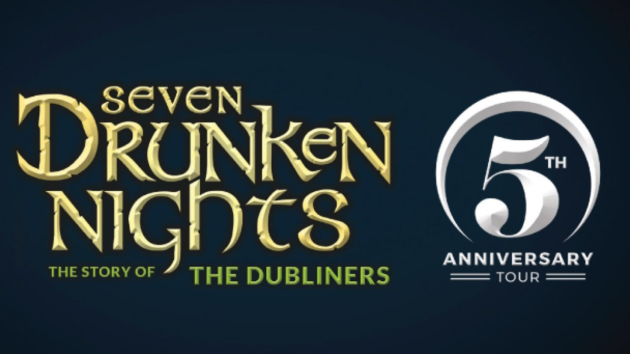 Seven Drunken Nights – 5th Anniversary Tour